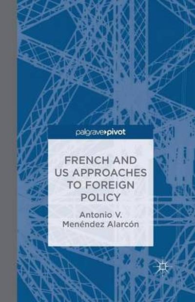 French and US Approaches to Foreign Policy - A. Alarcon