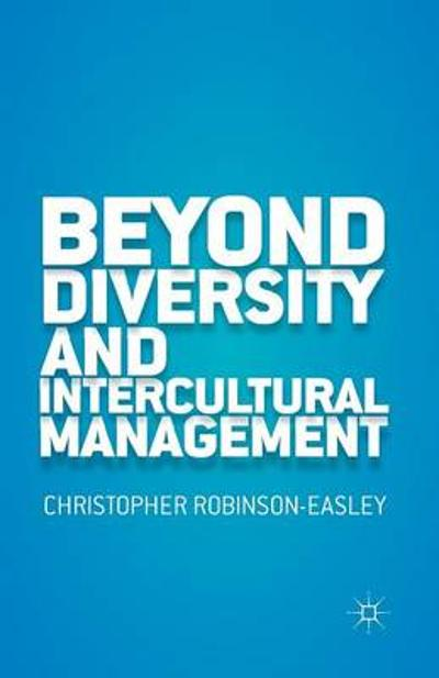 Beyond Diversity and Intercultural Management - C. Robinson-Easley