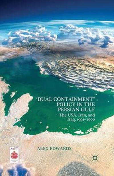 """Dual Containment"" Policy in the Persian Gulf - A Edwards"