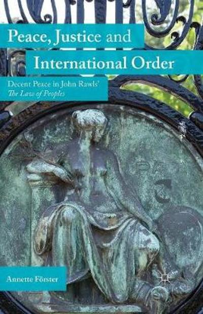 Peace, Justice and International Order - A. Forster