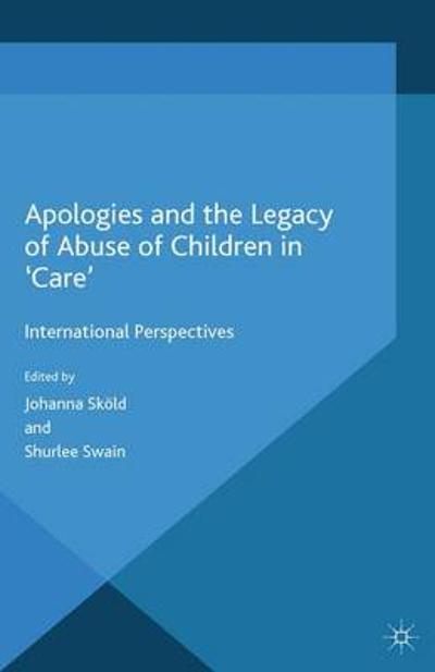 Apologies and the Legacy of Abuse of Children in 'Care' - Johanna Skold