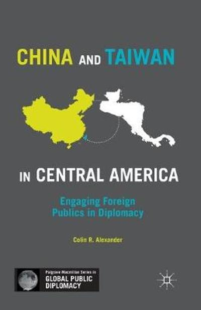 China and Taiwan in Central America - C. Alexander