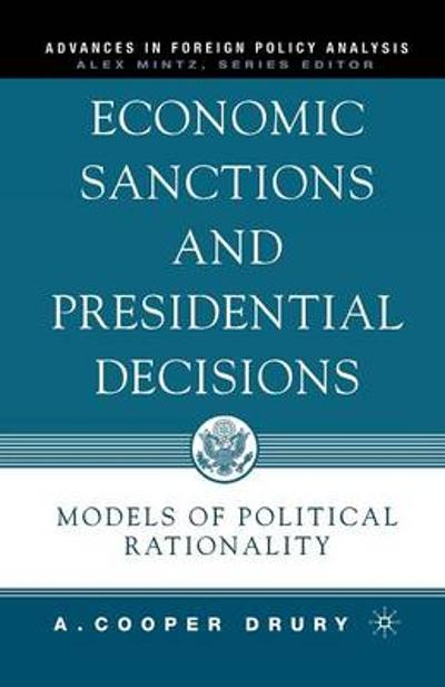Economic Sanctions and Presidential Decisions - A. Drury