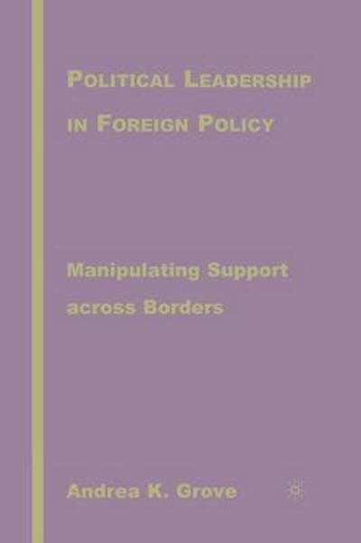 Political Leadership in Foreign Policy - A. Grove