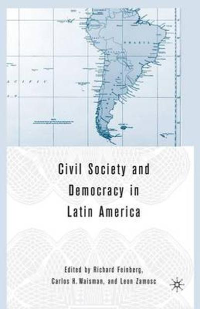Civil Society and Democracy in Latin America - R. Feinberg