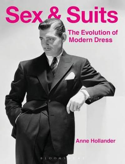 Sex and Suits - Anne Hollander