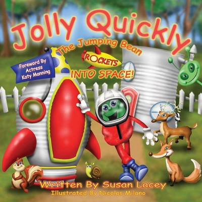 Jolly Quickly the Jumping Bean Rockets into Space - Susan Lacey