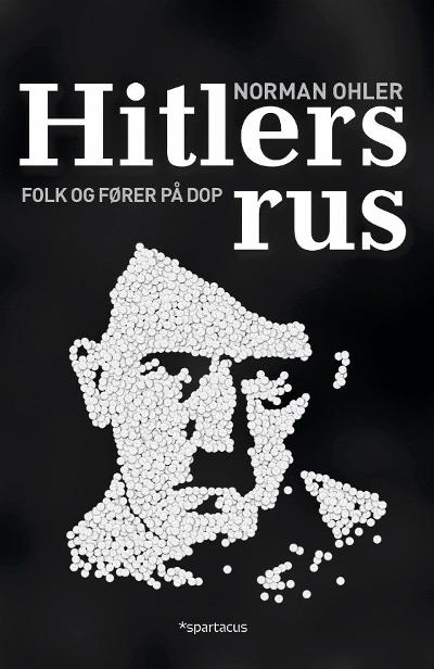Hitlers rus - Norman Ohler