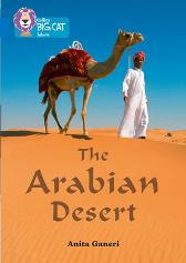 The Arabian Desert - Anita Ganeri Collins Big Cat