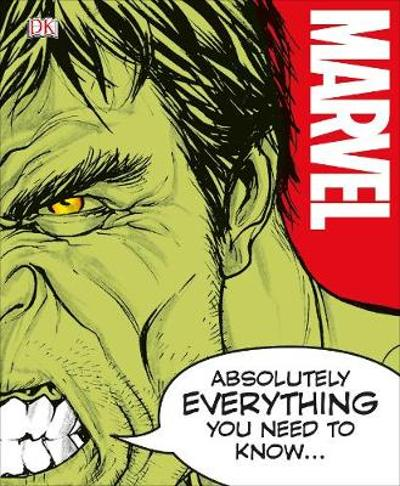 Marvel Absolutely Everything You Need To Know - DK
