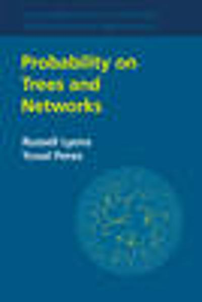 Probability on Trees and Networks - Russell Lyons