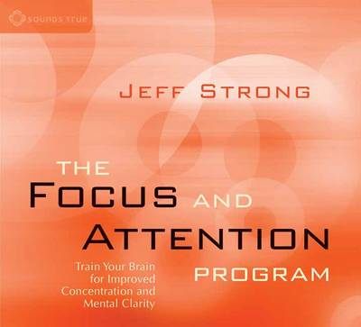 The Focus and Attention Program - Jeff Strong