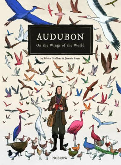 Audubon, On the Wings of the World - Fabien Grolleau