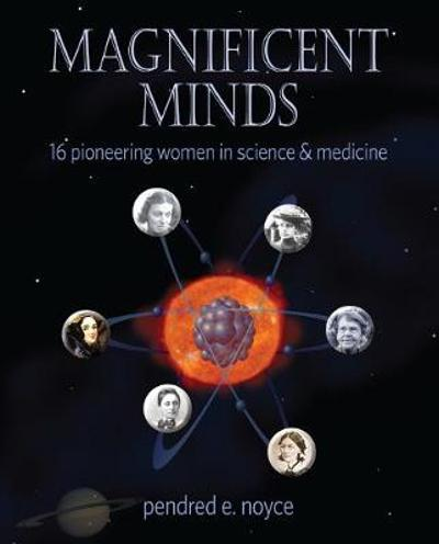 Magnificent Minds - Pendred Noyce