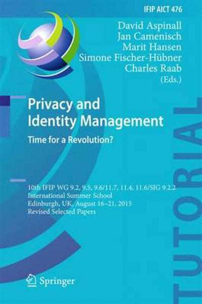 Privacy and Identity Management. Time for a Revolution? - David Aspinall