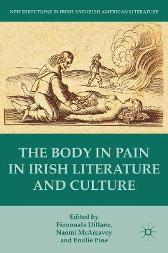 The Body in Pain in Irish Literature and Culture - Fionnuala Dillane Emilie Pine
