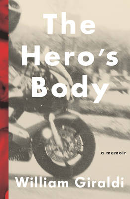 The Hero's Body - William Giraldi