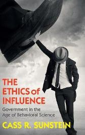 The Ethics of Influence - Cass R. Sunstein