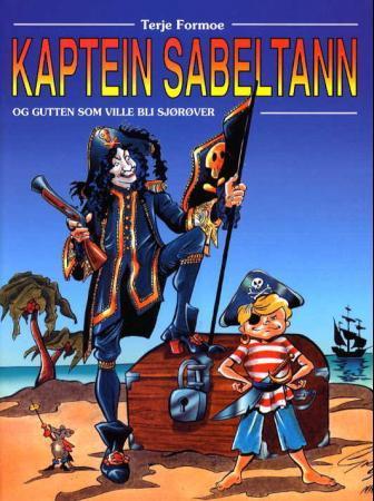 Oppdatert Kaptein Sabeltann og gutten som ville bli sjørøver - Terje Formoe LX-36