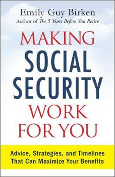 Making Social Security Work for You - Emily Guy Birken