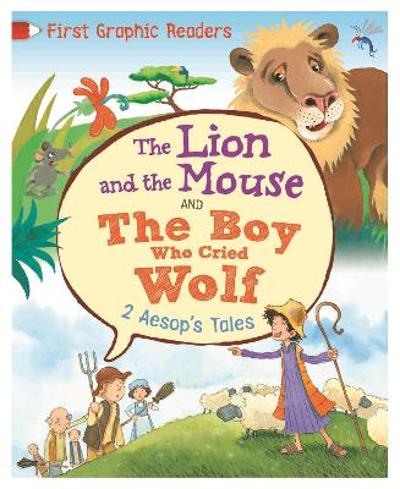 First Graphic Readers: Aesop: The Lion and the Mouse & the Boy Who Cried Wolf - Aesop Aesop