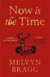 Now is the Time - Melvyn Bragg