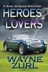 Heroes and Lovers - Wayne Zurl