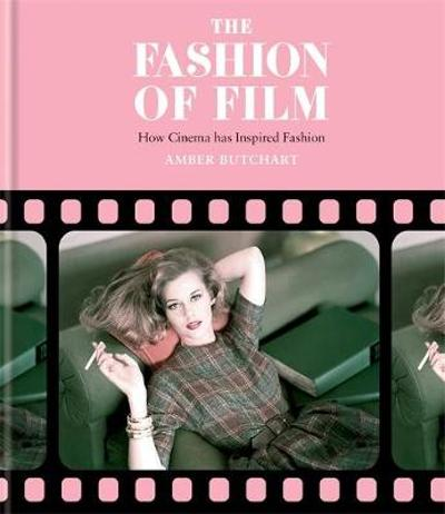 The Fashion of Film: How Cinema has Inspired Fashion - Amber Butchart
