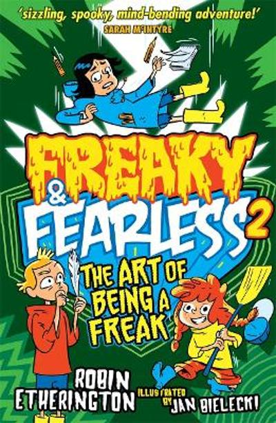 Freaky and Fearless: The Art of Being a Freak - Robin Etherington
