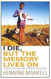 I Die, But The Memory Lives On - Henning Mankell