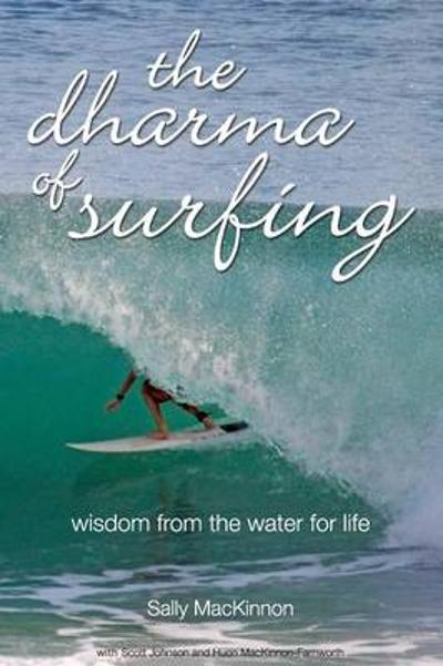 The dharma of surfing - Sally Anne MacKinnon