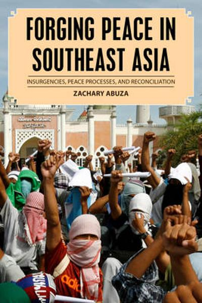 Forging Peace in Southeast Asia - Zachary Abuza