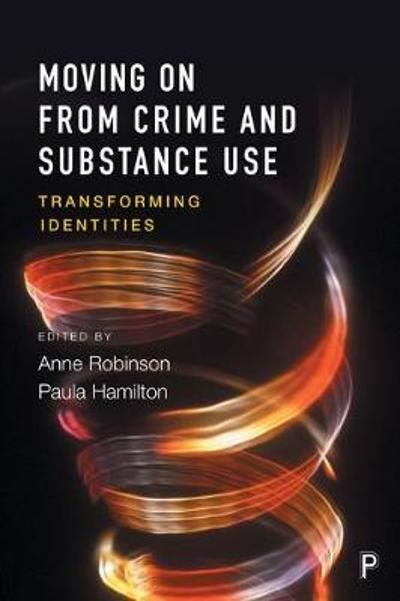 Moving on From Crime and Substance Use - Anne Robinson