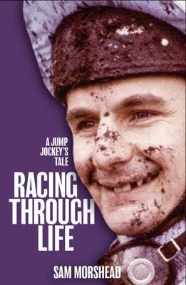 Racing Through Life - Sam Morshead