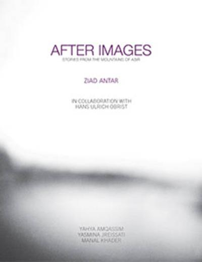 Ziad Antar - After Images. Stories from the Mountains of Asir -