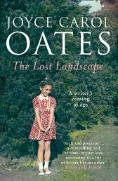 The Lost Landscape - Joyce Carol Oates