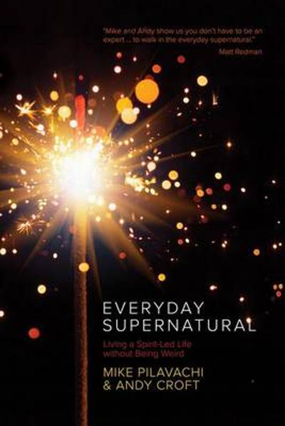 Everyday Supernatural - Mike Pilavachi