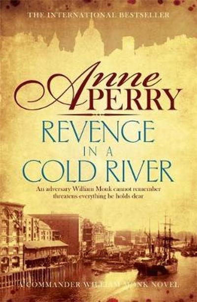 Revenge in a Cold River (William Monk Mystery, Book 22) - Anne Perry