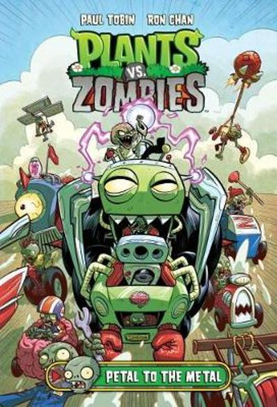 Plants Vs. Zombies Volume 5: Petal To The Metal - Paul Tobin