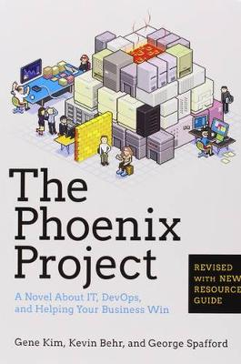 The Phoenix Project - Gene Kim Kevin Behr George Spafford