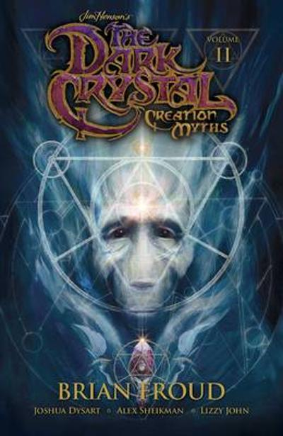 Jim Henson's The Dark Crystal: Creation Myths Vol. 2 - Brian Froud
