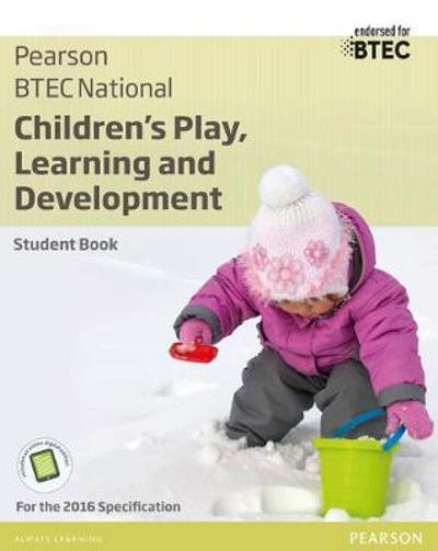 BTEC National Children's Play, Learning and Development Student Book - Penny Tassoni