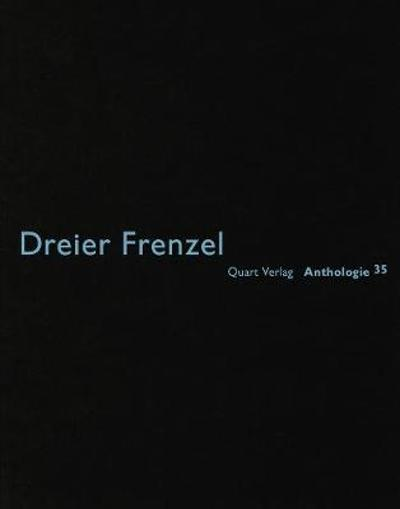 Dreier Frenzel: Anthologie - Heinz Wirz