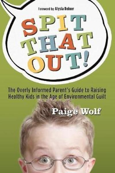 Spit that Out! - Paige Wolf
