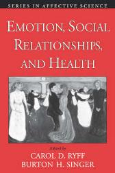 Emotion, Social Relationships, and Health - Carol D. Ryff Burton Singer