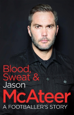 Blood, Sweat and McAteer - Jason McAteer