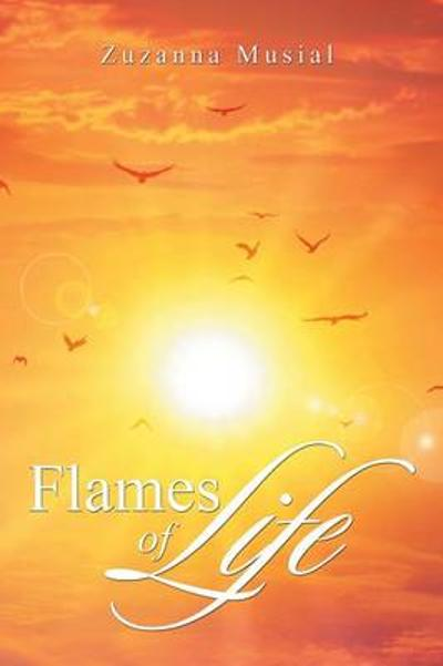Flames of Life - Zuzanna Musial