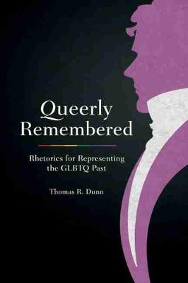 Queerly Remembered - Thomas R. Dunn