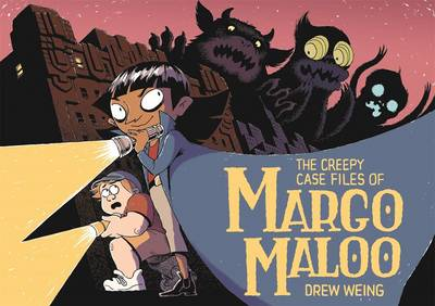 The Creepy Case Files of Margo Maloo - Drew Weing