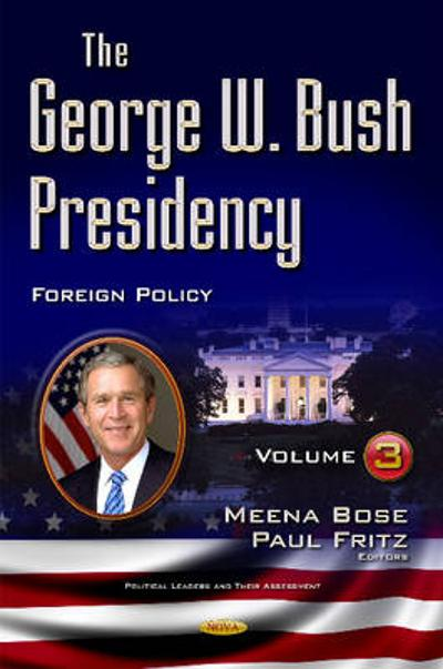 George W Bush Presidency - Meena Bose